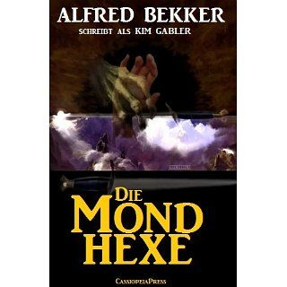 Die Mondhexe (Unheimlicher Roman/Romantic Thriller) eBook Alfred