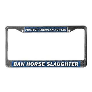 Anti Horse Slaughter License Plate Frame by